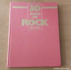 Catálogos de Música: LIBRO 30 AÑOS DE ROCK 1954 1984 LA VANGUARDIA. Lote 293885248