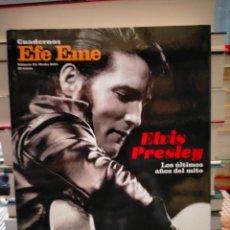 Cataloghi di Musica: CUADERNOS EFE EME. ELVIS PRESLEY LOS ÚLTIMOS AÑOS DEL MITO .EFE EME. Lote 294503353
