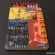 Catálogos de Música: LIBRO LA CENSURA EN EL ROCK JORDI BIANCIOTTO LA MÁSCARA 1ª EDICIÓN 1997. Lote 295823788