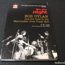 Catálogos de Música: LIBRO BOB DYLAN LIKE THE NIGHT C.P. LEE EN INGLÉS 1ª EDICIÓN HELTER SKELTER 1998. Lote 295825843