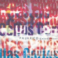 CDs de Música: CELTAS CORTOS - PAJARICO - CDSINGLE PROMO DE 1999. Lote 4007757