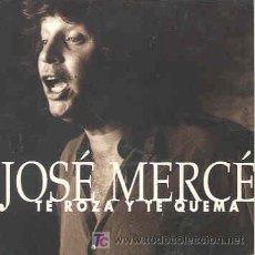 CDs de Música: JOSÉ MERCÉ / TE ROZA Y TE QUEMA (CD SINGLE 1998). Lote 4168810