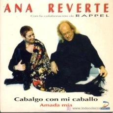 CDs de Música: ANA REVERTE / CABALGO CON MI CABALLO - AMADA MIA (CD SINGLE 1998). Lote 5627710