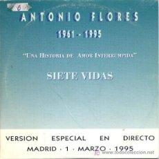 CDs de Música: ANTONIO FLORES / SIETE VIDAS (DIRECTO) (CD SINGLE 1995). Lote 5628377