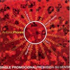 CDs de Música: ANTONIO FLORES / COSAS TUYAS (CD SINGLE 2002). Lote 5628436
