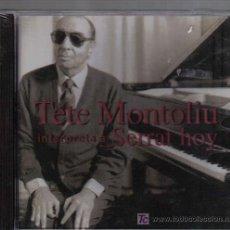 CDs de Música: CD TETE MONTOLIU - INTERPRETA A SERRAT HOY. Lote 21353974