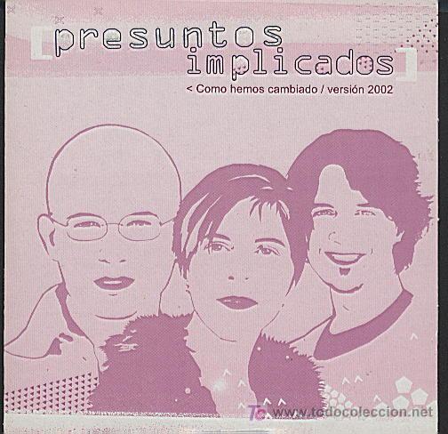 PRESUNTOS IMPLICADOS / COMO HEMOS CAMBIADO 2002 (CD SINGLE 2002) (Música - CD's Pop)