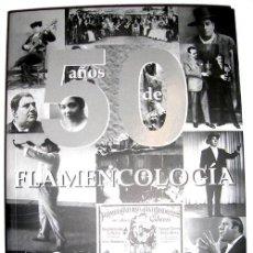 CDs de Música: LIBRO 50 AÑOS DE FLAMENCOLOGÍA POR JOSÉ BLAS VEGA + CD FLAMENCO. Lote 145577353