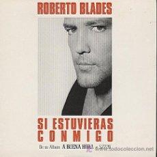 CDs de Música: ROBERTO BLADES / SI ESTUVIERAS CONMIGO (CD SINGLE 1997). Lote 7080549