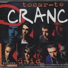 CRANC / Tocar-te - Únic (CD Single 1999)