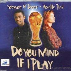CDs de Música: YOUSSOU N´DOUR - AXELLE RED / DO YOU MIND IF I PLAY - LA COUR DES GRANDS (2) (CD SINGLE 1992). Lote 8974692
