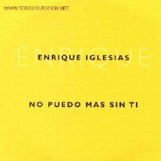 CDs de Música: ENRIQUE IGLESIAS ··· NO PUEDO MAS SIN TI - (CD SINGLE). Lote 21340842
