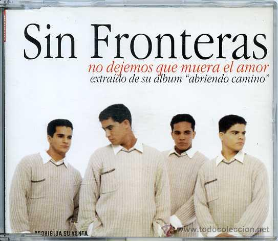 SIN FRONTERAS / NO DEJEMOS QUE MUERA EL AMOR (CD SINGLE 1997) (Música - CD's Latina)