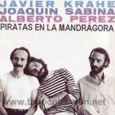 CDs de Música: JAVIER KRAHE, JOAQUÍN SABINA, ALBERTO PEREZ - PIRATAS EN LA MANDRÁGORA, CD (1981). Lote 216614216