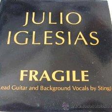 CDs de Música: JULIO IGLESIAS - FRAGILE - CON STING - CDSINGLE. Lote 12433729
