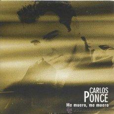 CDs de Musique: CARLOS PONCE / ME MUERO, ME MUERO (CD SINGLE 1999). Lote 13051013