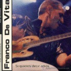 CDs de Música: FRANCO DE VITA / SI QUIERES DECIR ADIÓS (CD SINGLE 1998). Lote 13401360