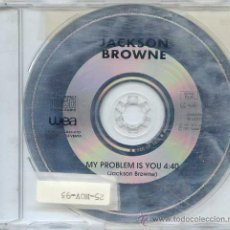 CDs de Música: JACKSON BROWNE / MY PROBLEM IS YOU (CD SINGLE 1993). Lote 13857212