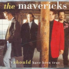CDs de Música: THE MAVERICKS / I SHOULD HAVE BEEN TRUE - WHAT A CRYING SHAME (CD SINGLE 1995). Lote 14020245