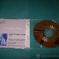 CDs de Música: ALEJANDRO SANZ - ESTE POBRE MORTAL - SINGLE 1993 - PROMO 1 CANCION. Lote 24218129