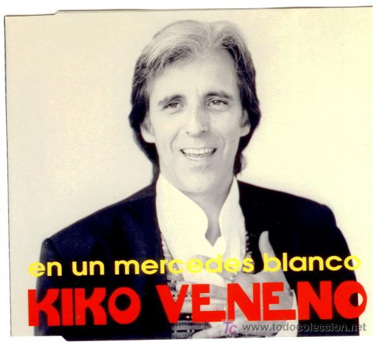 KIKO VENENO * EN UN MERCEDES BLANCO * CD SINGLE * NUEVO * MUY RARO (Música - CD's Flamenco, Canción española y Cuplé)