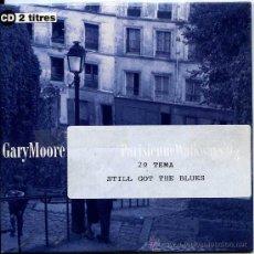 CDs de Musique: GARY MOORE / PARISIENNE WALKWAYS - STILL GOT THE BLUES (CD SINGLE 1993). Lote 15868604