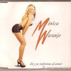 CDs de Música: MONICA NARANJO CD SINGLE TU Y YO VOLVEMOS AL AMOR ED. MÉXICO. Lote 27448785