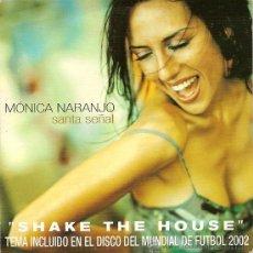 CDs de Música: MONICA NARANJO CD SINGLE SHAKE THE HOUSE / SANTA SEÑAL 2 TRACKS. Lote 27448800