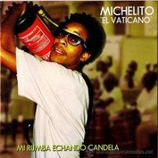 CDs de Música: MICHELITO (EL VATICANO) CD - MI RUMBA ECHANDO CANDELA - PRECINTADO!!! - RAP- CUBA - FUNK. Lote 27636834