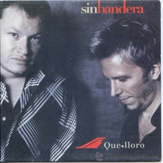 SIN BANDERA / QUE LLORO (CD SINGLE 2003) (Música - CD's Latina)
