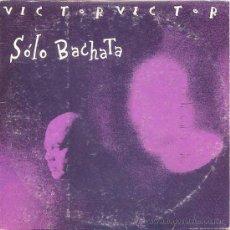 CDs de Música: VICTOR VICTOR / SÓLO BACHATA (CD SINGLE 1995). Lote 17504509