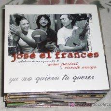CDs de Música: MUSICA GOYO - CD SINGLE - JOSE EL FRANCES - NIÑA PASTORI - VICENTE AMIGO -YA NO QUIERO TU QUERE*CC99. Lote 21742663