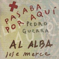 CDs de Música: PEDRO GUERRA - JOSÉ MERCÉ - DEL ÁLBUM MIRA QUE ERES CANALLA, AUTE - DOBLE CD SINGLE. Lote 24585848
