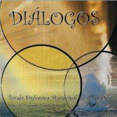 CDs de Música: BANDA SINFÓNICA MUNICIPAL DE ALBACETE - DIÁLOGOS. Lote 19879060