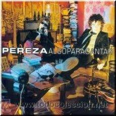 CDs de Música - CD PEREZA ALGO PARA CANTAR EDICION ESPECIAL - 21712847