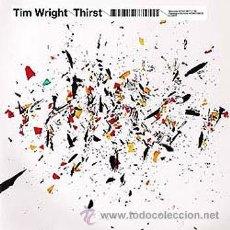 CDs de Música: TIM WRIGHT * CD * THIRST * PRECINTADO!!. Lote 26494294