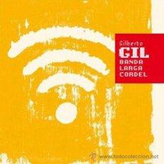 CDs de Música: GILBERTO GIL * CD * BANDA LARGA CORDEL * PRECINTADO!!. Lote 26672261