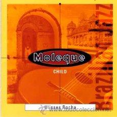 CDs de Música: ULISSES ROCHA * CD * MOLEQUE CHILD * LA MEJOR GUITARRA BRASILEÑA * PRECINTADO!!. Lote 26575753