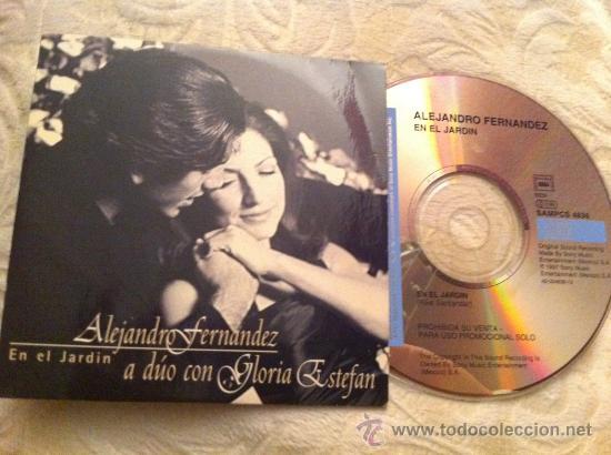 ALEJANDRO FERNANDEZ GLORIA ESTEFAN - EN EL JARDIN ( CD SINGLE)