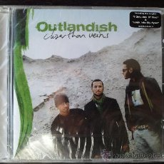 CDs de Música: OUTLANDISH - CLOSER THAN VEINS - CD ALBUM - RCA - SONY - 2006. Lote 27522143