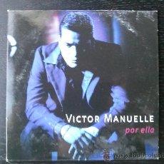 CDs de Música: VICTOR MANUELLE - POR ELLA - CD SINGLE - PROMO - SONY - 1999. Lote 24297663