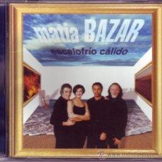 CDs de Música: MATÍA BAZAR: ESCALOFRÍO CÁLIDO / CD COMO NUEVO.. Lote 24600057
