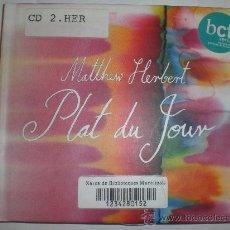 CDs de Música: MATTHEW HERBERT. PLAT DU JOUR. PRACTICAMENTE NO USADO.. Lote 26980506