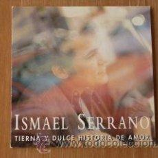 CDs de Música: ISMAEL SERRANO. TIERNA Y DULCE HISTORIA DE AMOR. 1999. (CD SINGLE) -. Lote 207249156