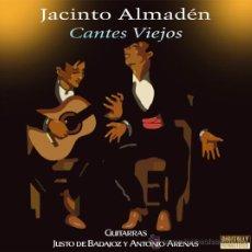 CDs de Música: JACINTO ALMADÉN: CANTES VIEJOS. GUIT. JUSTO DE BADAJOZ Y ANTONIO ARENAS. Lote 28001278