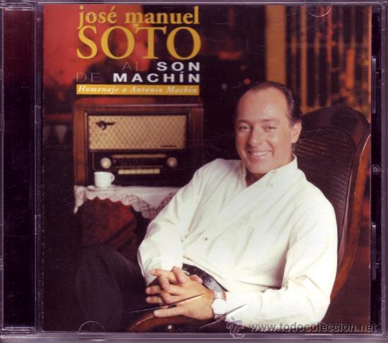 JOSÉ MANUEL SOTO: AL SON DE MACHÍN. (Música - CD's Melódica )