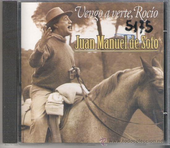 CD 'VENGO A VERTE ROCÍO' DE JUAN MANUEL DE SOTO (Música - CD's Flamenco, Canción española y Cuplé)