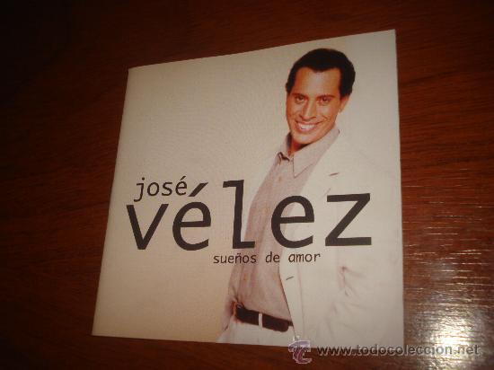 JOSE VELEZ CD SUEÑOS DE AMOR CIRCULO DE LECTORES (Música - CD's Melódica )