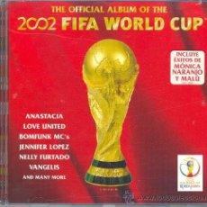 CDs de Música: DISCO OFICIAL MUNDIAL 2002 WORLD CUP MÓNICA NARANJO, ANASTASIA, MALÚ, JENIFER LOPEZ, NELLY FURTADO. Lote 28184326