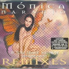 CDs de Música: SINGLE IF YOU LEAVE ME NOW MÓNICA NARANJO. Lote 28184438